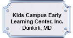 Kids Campus Early Learning Center, Inc. Dunkirk, MD